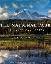 NATIONAL PARKS, THE. AN AMERICAN LEGACY